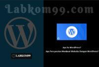 Apa itu WordPress? Apa Persyaratan Membuat Website Dengan WordPress?