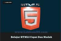 Belajar HTML5 Cepat Dan Mudah Langsung Bisa Praktik