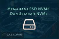 Memahami Apa Itu NVMe SSD NVMe Dan Sejarah NVMe