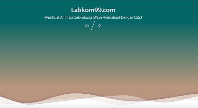 Membuat Animasi Gelombang (Wave Animation) Dengan CSS3 Membuat Animasi Gelombang (Wave Animation) Dengan CSS3