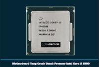 Motherboard Yang Cocok Untuk Prosesor Intel Core i5 6500