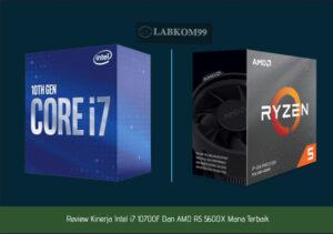 Review Kinerja Intel i7 10700F Dan AMD R5 5600X Mana Terbaik