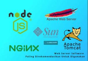 Web Server Software Paling Direkomendasikan Untuk Digunakan