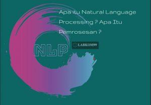 Apa itu Natural Language Processing ? Apa Itu Pemrosesan ?
