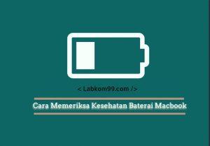 Cara Memeriksa Kesehatan Baterai MacBook Sekali Klik