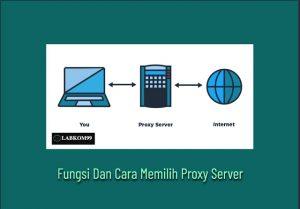 Fungsi Dan Cara Memilih Proxy Server Terbaik