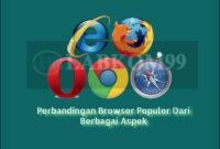 Perbandingan Browser Populer Dari Berbagai Aspek Mana Yang Paling Nyaman