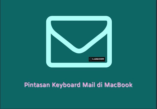 Pintasan Keyboard Mail di MacBook Mempermudah Kirim Email