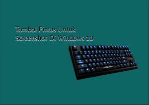 Tombol Pintas Untuk Screenshot Di Windows 10 Yuk Coba Screenshot