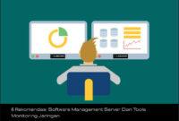 6 Rekomendasi Software Management Server Dan Tools Monitoring Jaringan