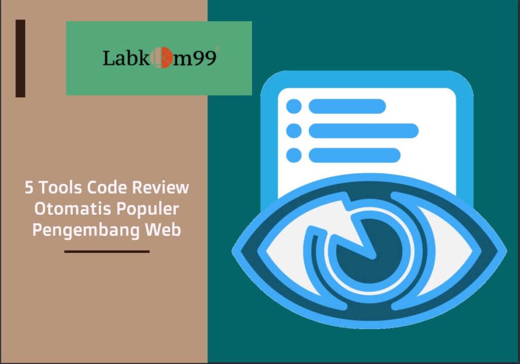 5 Tools Code Review Otomatis Populer Pengembang Web