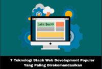 7 Teknologi Stack Web Development Populer Yang Paling Direkomendasikan