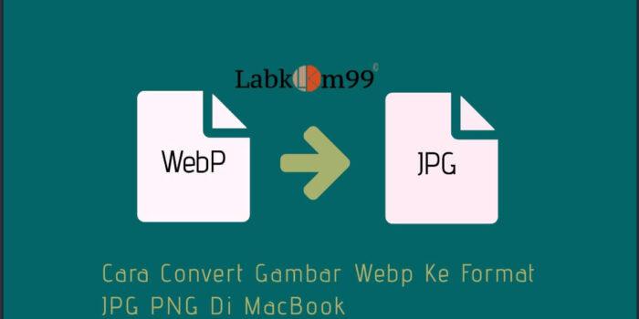 Cara Convert Gambar Webp Ke Format JPG PNG Di MacBook