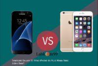 Samsung Galaxy S7 Atau iPhone 6s Plus Mana Yang Lebih Baik?