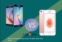iPhone SE Dan Samsung Galaxy S6 Mana Yang Anda Pilih?