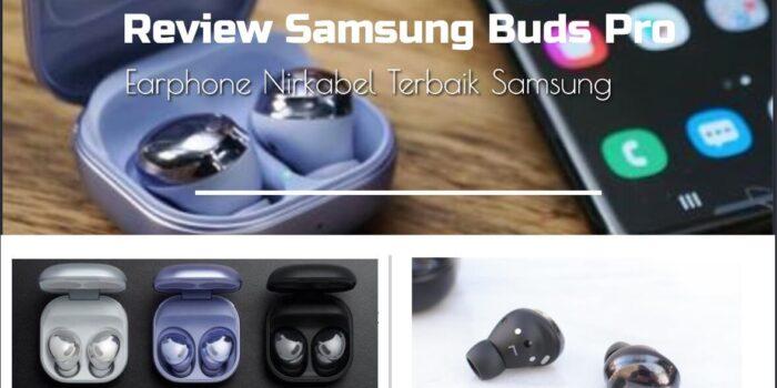 Review Samsung Buds Pro Earphone Nirkabel Terbaik Samsung