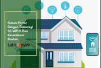 Rumah Pintar Dengan Teknologi 5G WiFi 6 Dan Kecerdasan Buatan