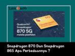 Snapdragon 870 Dan Snapdragon 865 Apa Perbedaanya ?