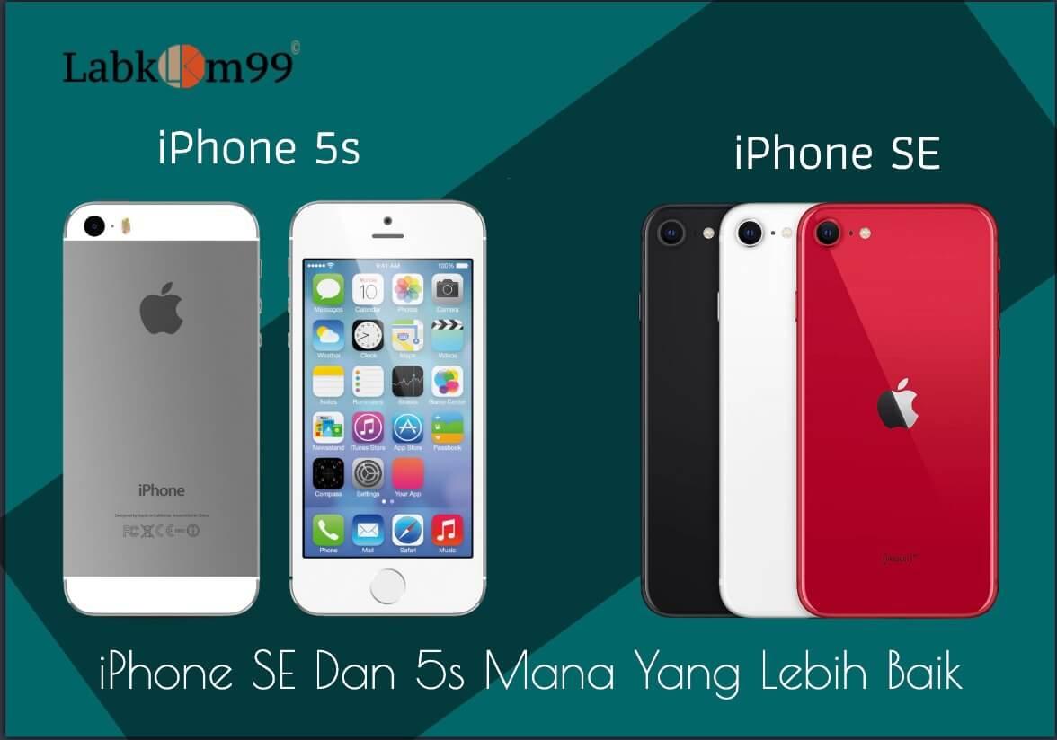 iPhone SE Dan 5s Mana Yang Lebih Baik