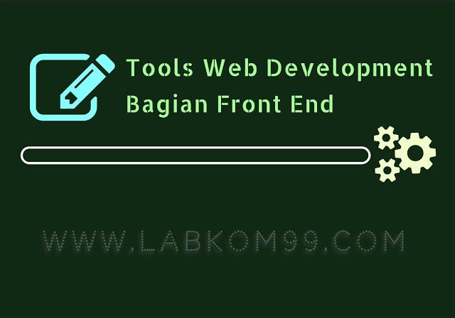 Tools Web Development Bagian Front End