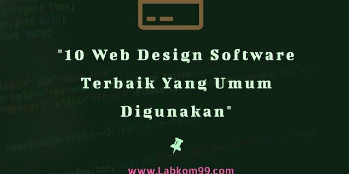 10 Web Design Software Terbaik Yang Umum Digunakan