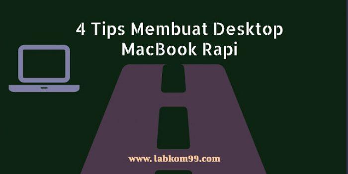4 Tips Membuat Desktop MacBook Rapi Makin Betah Dipandang Tiap Hari