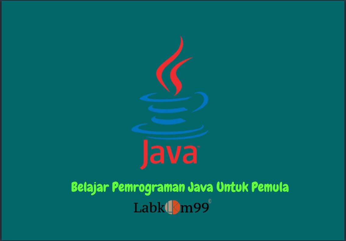 Belajar Pemrograman Java Untuk Pemula