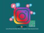 Menumbuhkan Akun Instagram Anda Secara Gratis
