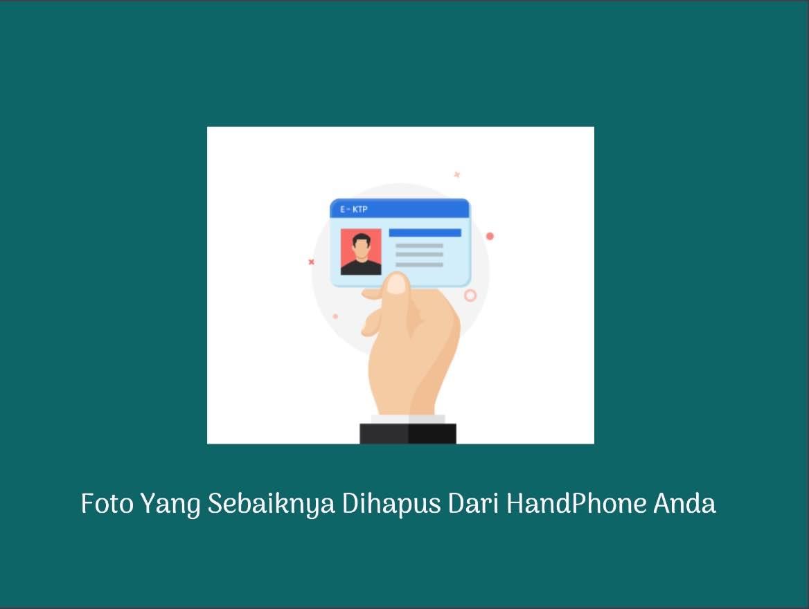Foto Yang Sebaiknya Dihapus Dari HandPhone Anda