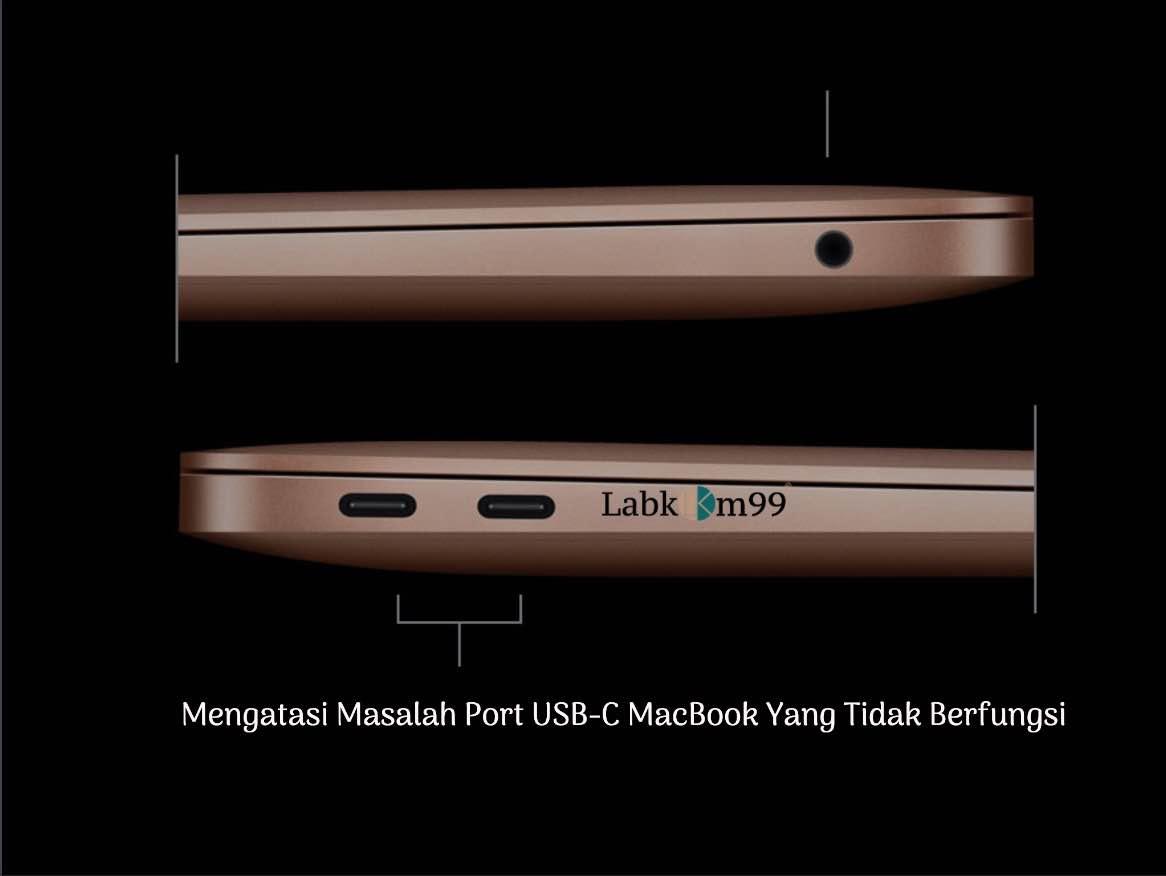 Mengatasi Masalah Port USB-C MacBook Yang Tidak Berfungsi